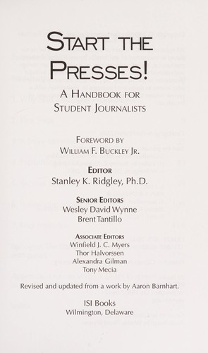 Start the presses! by Foreword by William F.Buckley Jr. ; Stanley K. Ridgley, editor