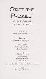 Cover of: Start the presses! | Foreword by William F.Buckley Jr. ; Stanley K. Ridgley, editor