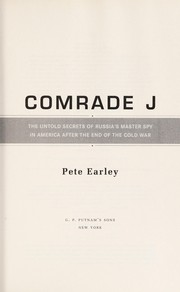 Cover of: Comrade J: the untold secrets of Russia's master spy in America after the end of the Cold War