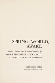 Cover of: Spring world, awake | Mildred Madeleine (Corell) Luckhardt
