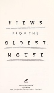 Cover of: Views from the oldest house | Grant, Richard