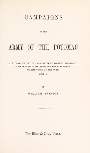 Campaigns of the Army of the Potomac by William Swington