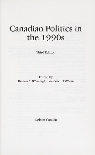 Canadian politics in the 1990s by edited by Michael S. Whittington and Glen Williams.