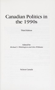 Cover of: Canadian politics in the 1990s | edited by Michael S. Whittington and Glen Williams.