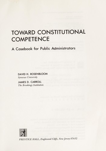 Toward constitutional competence by David H. Rosenbloom
