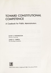 Cover of: Toward constitutional competence | David H. Rosenbloom