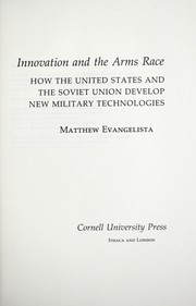 Innovation and the Arms Race by Matthew Evangelista