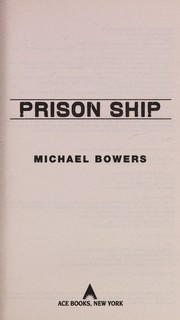 Cover of: Prison ship | Michael Bowers
