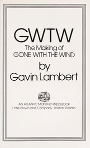 Cover of: GWTW; the making of Gone with the wind. | Gavin Lambert