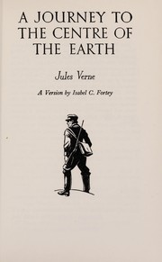 Cover of: A journey to the centre of the earth