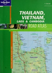 Cover of: Lonely Planet Thailand, Vietnam, Laos & Cambodia Road Atlas (Travel Atlases)