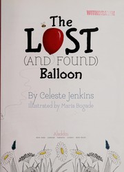 Cover of: The lost (and found) balloon | Celeste Jenkins