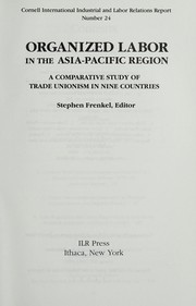 Cover of: Organized labor in the Asia-Pacific region | Stephen Frenkel, editor.