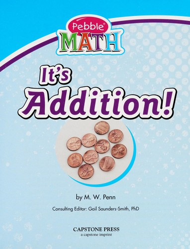 It's addition! by M. W. Penn
