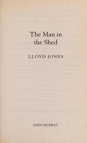 Cover of: The man in the shed | Jones, Lloyd