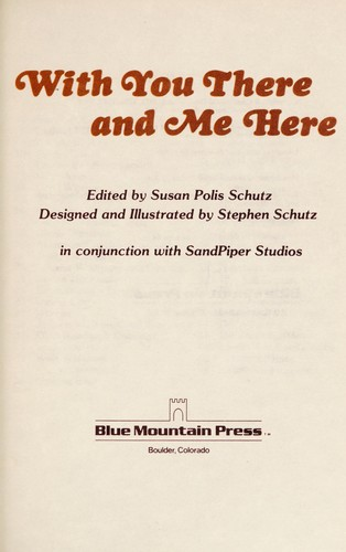 With You There and Me Here by Susan Polis Schutz