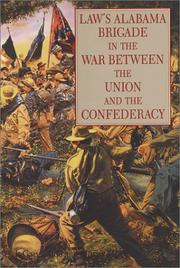 Cover of: Law's Alabama Brigade in the war between the Union and the Confederacy