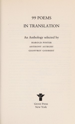 99 poems in translation by selected by Harold Pinter, Anthony Astbury, Geoffrey Godbert.