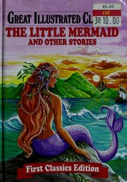 Cover of: The Little Mermaid and Other Stories (Great Illustrated Classics, First Classics Edition) |