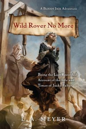 Wild Rover No More by L. A. Meyer