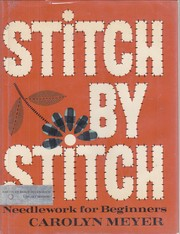 Cover of: Stitch by stitch: needlework for beginners.