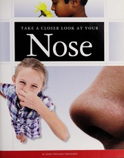 Cover of: Take a closer look at your nose | Jenny Fretland VanVoorst