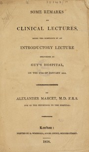 Cover of: Some remarks on clinical lectures, being the substance of an introductory lecture delivered at Guy