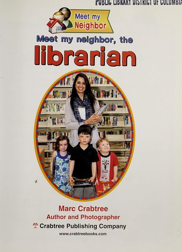 Meet my neighbor, the librarian by Marc Crabtree