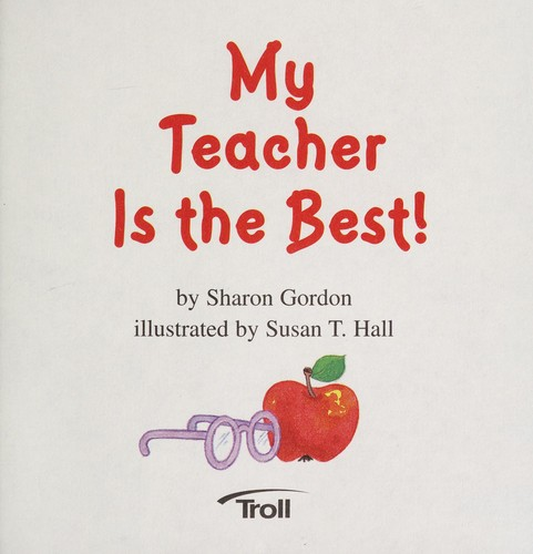 My Teacher Is the Best by Sharon Gordon
