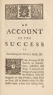 Cover of: An account of the success of inoculating the small pox in Great Britain, for the year 1724