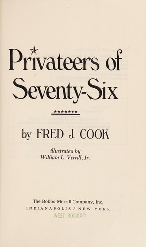 Privateers of seventy-six by Fred J. Cook