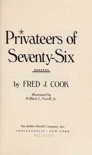 Cover of: Privateers of seventy-six | Fred J. Cook
