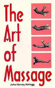Cover of: The art of massage: A Practical Manual for the Nurse, the Student and the Practitioner