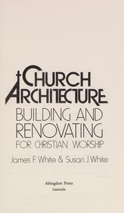 Cover of: Church architecture: Building and Renovating for Christian Worship