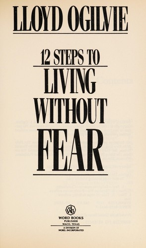 12 steps to living without fear by Lloyd John Ogilvie