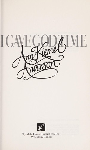 I Gave God Time by Ann Kiemel Anderson