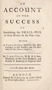 Cover of: An account of the success of inoculating the small-pox in Great Britain, for the year 1725