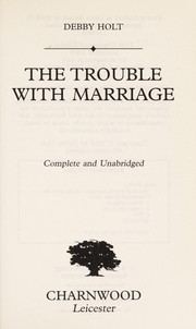 Cover of: The trouble with marriage