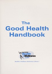 Cover of: The Good Health Handbook (Health & Wellness Reference Library)