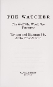 Cover of: The watcher : the wolf who would see tomorrow |