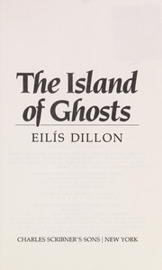 Cover of: The island of ghosts | Eilis Dillon