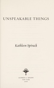 Cover of: Unspeakable things | Kathleen Spivack