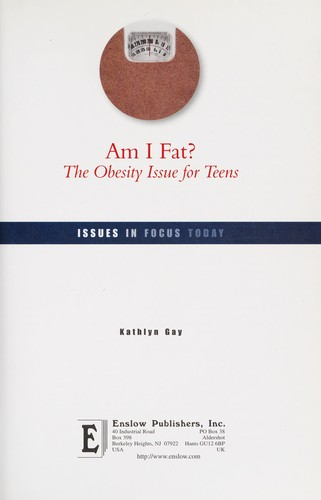 Am I fat? : the obesity issue for teens by