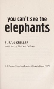 Cover of: You can't see the elephants | Susan Kreller