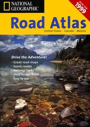 Cover of: National Geographic 1999 Road Atlas | National Geographic Society