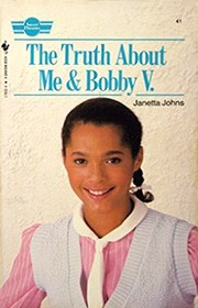 Cover of: The Truth about Me & Bobby V (Sweet Dreams Series #41) | Janetta Johns
