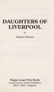 Cover of: Daughters of Liverpool | Annie Groves