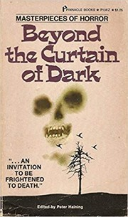 Cover of: BEYOND THE CURTAIN OF DARK: Lizzie Borden Took An Axe; The Snail Watcher; Chickamauga; At Last the True Story of Frankenstein; Fever Dream; The Other Celia; The Oval Portrait; The Monster Maker; Come and Go Mad; The Survivor; Ancestor; Mortal Immortal