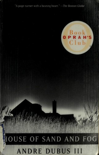 House of Sand and Fog (Oprah's Book Club) by Andre Dubus III