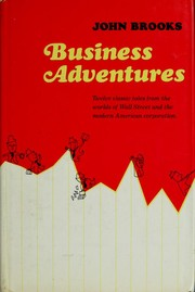 Cover of: Business adventures | John Brooks